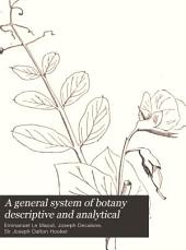 A General System of Botany Descriptive and Analytical: In Two Parts, Parts 1-2
