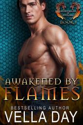 Awakened By Flames: Hot Paranormal Dragon Shifters