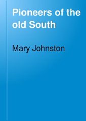 Pioneers of the Old South: A Chronicle of English Colonial Beginnings, Volume 5