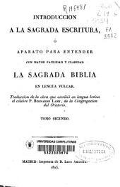 Introducción a la Sagrada Escritura o Aparato para entender con mayor facilidad y claridad la Sagrada Biblia en lengua vulgar: Volumen 2