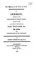 The Efficacy of the Grace of God  A Sermon  on 1 Cor  Xv  10  Preached in the Macclesfield Sunday School     on     the Death of J  Whitaker Esq   the Founder     of that Institution PDF