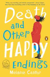Death and Other Happy Endings: A Novel