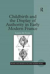 Childbirth and the Display of Authority in Early Modern France