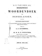 Biographisch woordenboek der Nederlanden bevattende levensbechrijvingen van zoodanige personen, die zich op eenigerlei wijze in ons vaderland hebben vermaard gemaakt door A. J. van der Aa: L-M, Volume 8