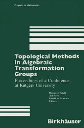 Topological Methods in Algebraic Transformation Groups: Proceedings of a Conference at Rutgers University