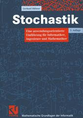 Stochastik: Eine anwendungsorientierte Einführung für Informatiker, Ingenieure und Mathematiker, Ausgabe 3