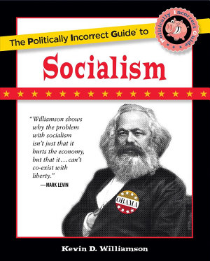 The Politically Incorrect Guide to Socialism