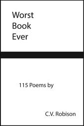 Worst Book Ever: 115 Poems