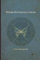 Where Butterflies Dream