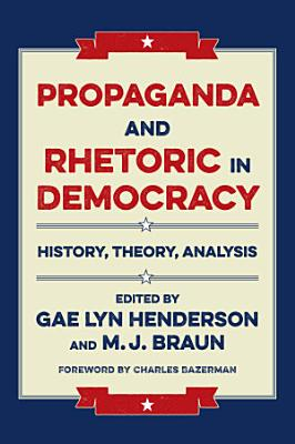 Propaganda and Rhetoric in Democracy