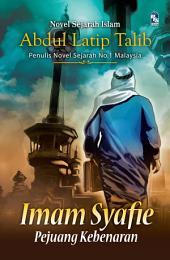 Imam Syafie: Pejuang Kebenaran