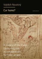 Cur homo  A history of the thesis concerning man as a replacement for fallen angels PDF
