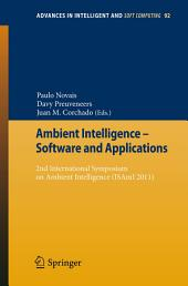 Ambient Intelligence - Software and Applications: 2nd International Symposium on Ambient Intelligence (ISAmI 2011)