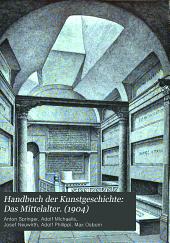 Handbuch der Kunstgeschichte: Das Mittelalter. (1904)