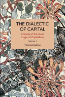 The Dialectics of Capital (volume 1)