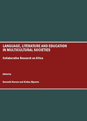 Language  Literature and Education in Multicultural Societies PDF