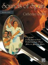 Sounds of Spain, Book 1: For Early Intermediate Intermediate Piano