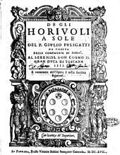 De gli horiuoli a sole del P. Giulio Fuligatti da Cesena della Compagnia di Giesu'. Al sereniss. Don Cosmo 2. gran duca di Toscana 4. Il contenuto dell'opera è nella facciata seguente