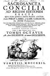 Sacrosancta Concilia Ad Regiam Editionem Exacta: Ab Anno DCLXXXVII. ad annum DCCLXXXVII.