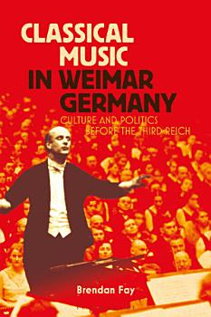 Classical Music in Weimar Germany PDF