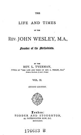 The Life and Times of the Rev  John Wesley  Founder of the Methodists PDF