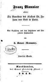 Franz Monnier: oder, die Bewohner des Klosters St. Johann von Gott in Paris ; eine Erzählung aus dem sechzehnten und siebzehnten Jahrhundert, Band 2