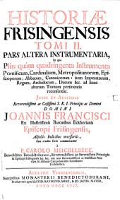 Historia Frisingensis: Pars Altera Instrumentaria. 2,2