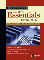 Mike Meyers' A+ Guide: Essentials Lab Manual (Exam 220-601): Edition 2