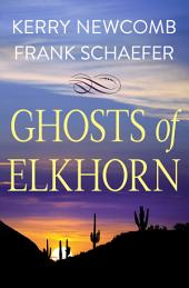 Ghosts of Elkhorn
