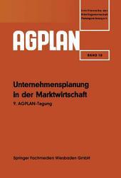 Unternehmensplanung in der Marktwirtschaft: 9. AGPLAN-Tagung
