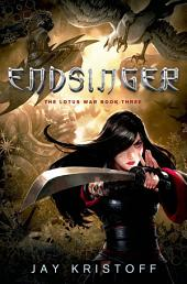 Endsinger: The Lotus War Book Three