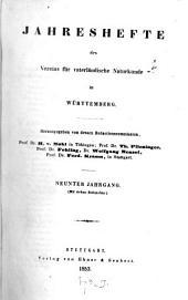 Jahreshefte des Vereins für Vaterländische Naturkunde in Württemberg: zugl. Jahrbuch d. Staatlichen Museums für Naturkunde in Stuttgart, Band 9