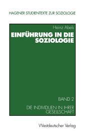 Einführung in die Soziologie: Band 2: Die Individuen in ihrer Gesellschaft