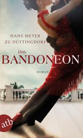 Das Bandoneon: Roman