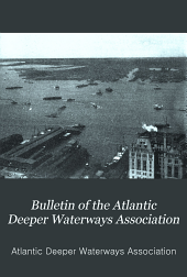 Bulletin of the Atlantic Deeper Waterways Association: A Monthly Journal Devoted to the Development of Interior Waterways Along the Atlantic Coast, Volume 8