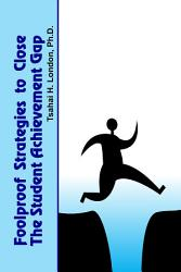 Foolproof Strategies To Close The Student Achievement Gap Book PDF