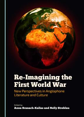 Re Imagining the First World War PDF