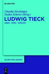 Ludwig Tieck: Leben - Werk - Wirkung