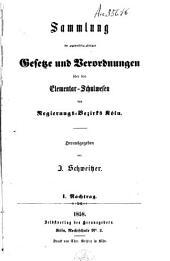 Sammlung der gegenwärtig gültigen Gesetze und Verordnungen über das Elementar-Schulwesen des Regierungs-Bezirks Köln
