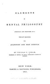 Elements of Mental Philosophy: Abridged and Designed as a Text-book for Academies and High Schools
