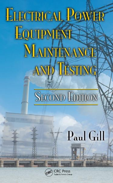Electrical Power Equipment Maintenance and Testing  Second Edition PDF