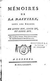 Mémoires de la Bastille sous les règnes de Louis XIV, Louis XV et Louis XVI