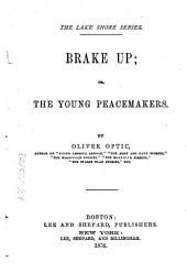 Break Up, Or, The Young Peacemakers