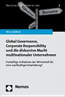 Global Governance  Corporate Responsibility und die diskursive Macht multinationaler Unternehmen PDF