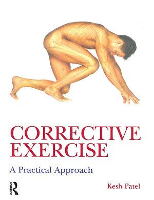 Corrective Exercise  A Practical Approach PDF