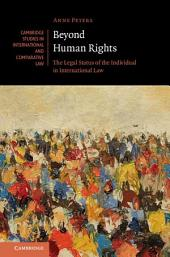 Beyond Human Rights: The Legal Status of the Individual in International Law