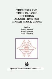 Trellises and Trellis-Based Decoding Algorithms for Linear Block Codes