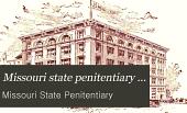 Missouri State Penitentiary ...
