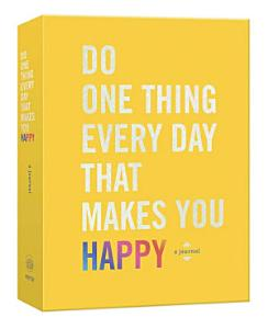 Do One Thing Every Day That Delights You Happy Book