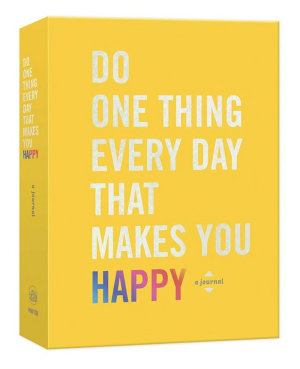 Do One Thing Every Day That Delights You Happy PDF